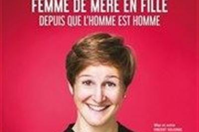 Emma Loiselle Dans Femme De Mère En Fille Depuis Que L'Homme Est Homme à Bordeaux