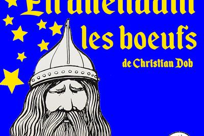 En attendant les boeufs de Christian Dob à Montauban