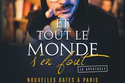 Et Tout Le Monde S'En Fout à Paris 17ème