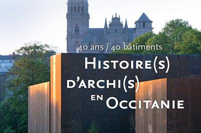 Exposition : 40 Ans / 40 Bâtiments, Histoire(s) D'archi(s) En Occitanie à Albi