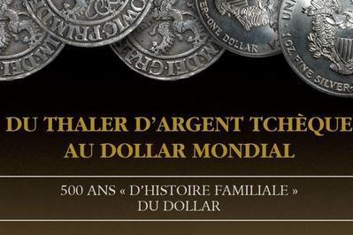 Exposition Du Thaler D'argent Tchèque Au Dollar Mondial à Paris 6ème