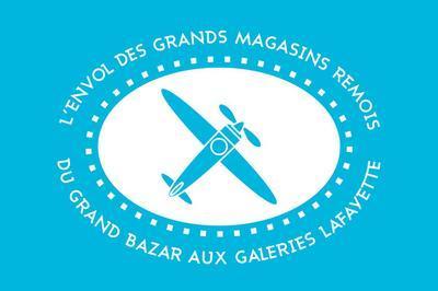 Exposition « L'envol Des Grands Magasins Rémois : Du Grand Bazar Aux Galeries Lafayette » à Reims