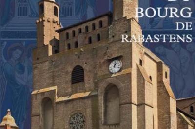 Exposition Les Grandes Heures De Notre-dame Du Bourg De Rabastens