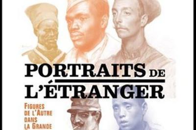 Exposition Portrait De L'étranger, Figures De L'autre Dans La Grande Guerre à Epernay