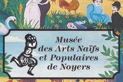 Exposition Temporaire Au Musée Des Arts Naïfs Et Populaires à Noyers
