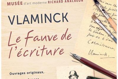 Exposition Vlaminck, Le Fauve De L'écriture à Granville