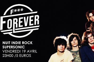 F*** Forever / Nuit Indie Rock 00s Du Supersonic à Paris 12ème