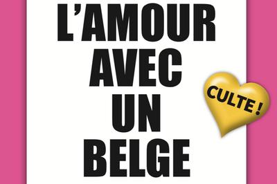 Faites l'amour avec un belge ! à Lille