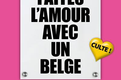 Faites L Amour Avec Un Belge à Grenoble