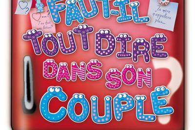 Faut-Il Tout Dire Dans Son Couple ? à Lille