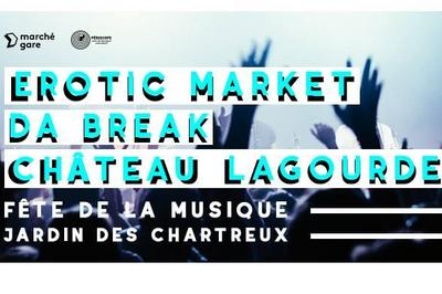 Erotic Market - Da break - Château Lagourde (Fête de la Musique 2018) à Lyon