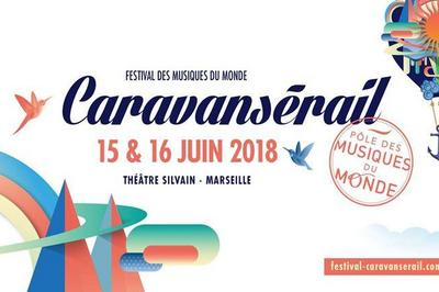 Festival CaravanSérail   Soirée #2 à Marseille