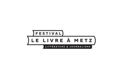 Festival Le Livre à Metz - Littérature & Journalisme 2020