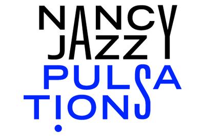 Festival Nancy Jazz Pulsations 2021