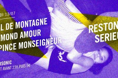 Festival Restons Serieux #4 : Miel De Montagne - Raymond Amour - La Pince Monseigneur à Paris 12ème