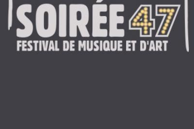 Festival Soirée 47 2017