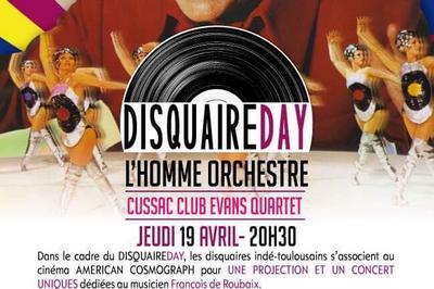 Disquaire Day à l'Américan Cosmograph :  L'homme Orchestre et Cussac Club Evans Quartet à Toulouse