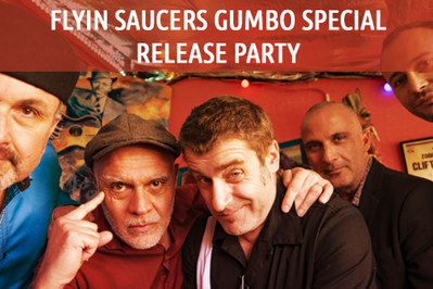 Flyin' Saucers Gumbo Special - Release Party à Pessac