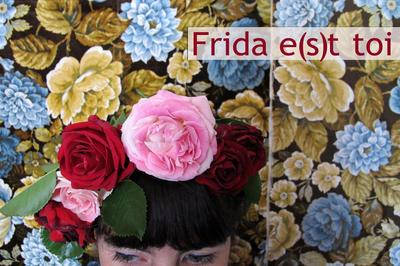 Frida e(s)t toi / photographies à Albi