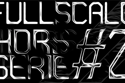 FullScale Présente: Hors Série #2 à Malakoff