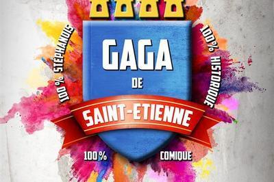 Gaga De Saint-Étienne à Saint Etienne