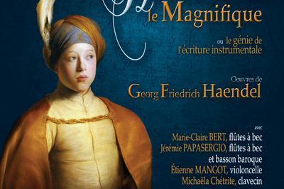 Haendel le Magnifique - ou le génie de l'écriture musicale à Nice