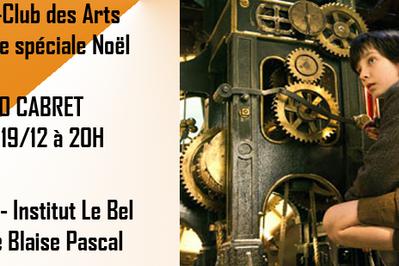 Ciné-club Des Arts - Séance Spéciale Noël - Hugo Cabret De Martin  Scorsese à Strasbourg