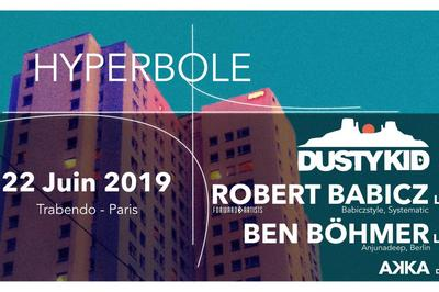 Hyperbole // Dusty Kid, Robert Babicz, Ben Böhmer à Paris 19ème