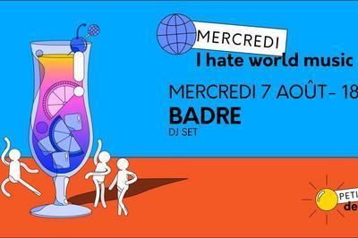 I Hate World Music : Dj Badre à Paris 13ème