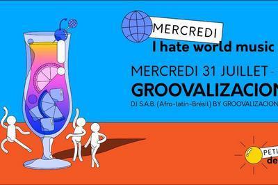I Hate World Music : Dj Sab By Groovalizacion Djs à Paris 13ème
