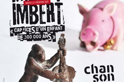 Imbert Imbert : Caprices D'Un Enfant De 300 000 Ans à Avignon