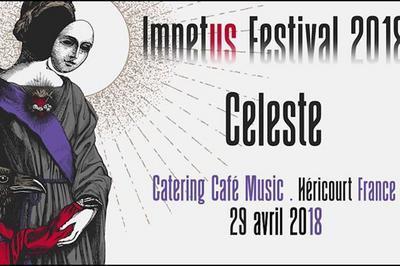 Impetus Festival 2018 | Celeste / Promethee / Prison Life à Hericourt