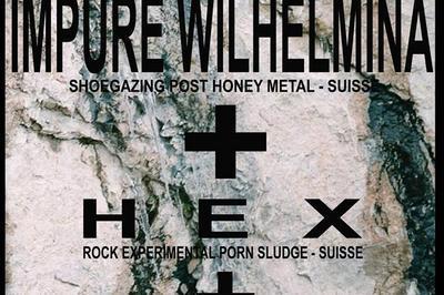 Impure Wilhemina et H E X à Sessenheim