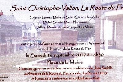 Inauguration Du Wagon Témoin (minerai De Fer) Et Exposition / Conférence à Saint Christophe Vallon