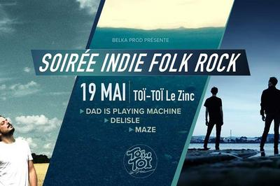 Indie Folk Rock : Maze • Dad is Playing Machine • Delisle à Villeurbanne
