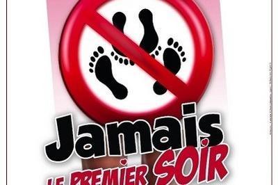 Jamais Le Premier Soir à Marseille