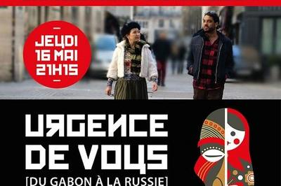 Jann Halexander et Veronika Bulycheva dans 'Urgence de vous' [du Gabon à la Russie] à Paris 19ème