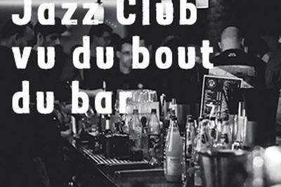 Jazz Club Vu Du Bout Du Bar à Fontenay Sous Bois