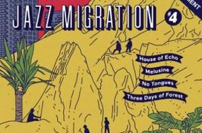 Jazz migration #4 - three days of forest + house of echo + no tongues + melusine à Pantin