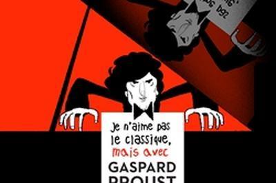 Je n'aime pas le classique mais avec Gaspard Proust j'aime bien ! à Vitre