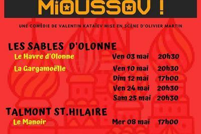 Je veux voir Mioussov à Les Sables d'Olonne