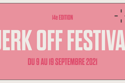 JERK OFF Festival 2021