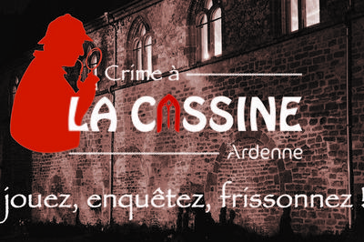 Jouez : Crime À La Cassine ! à Vendresse