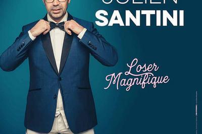 Julien Santini - Loser Magnifique à Toulon