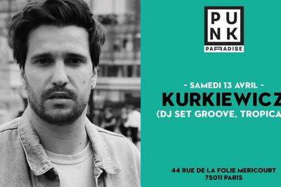 Kurkiewicz DJ Set, groove, Tropical à Paris 11ème