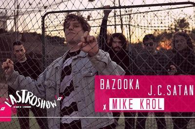 L'Astroshøw : Bazooka x J.C.Satàn x Mike Krol à Bordeaux