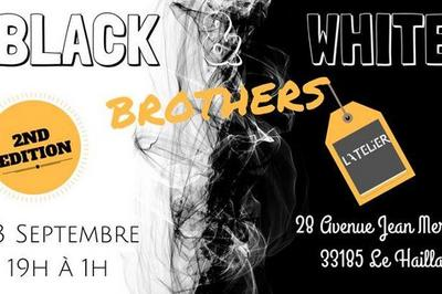 L'Atelier recoit les Black & White Brothers - 2nd Edition à Le Haillan