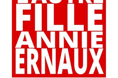 L'autre Fille - Annie Ernaux à Paris 17ème