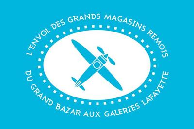 L'envol Des Grands Magasins Rémois : Du Grand Bazar Aux Galeries Lafayette à Reims