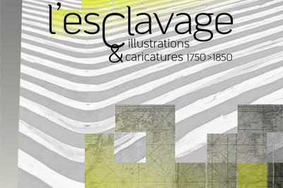 L'esclavage : Illustrations Et Caricatures à La Rochelle